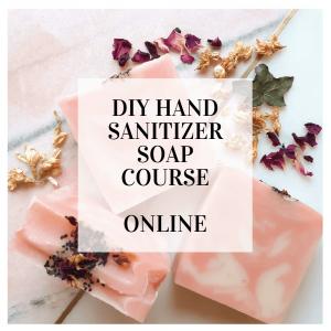 DIY hand sanitizer soap course